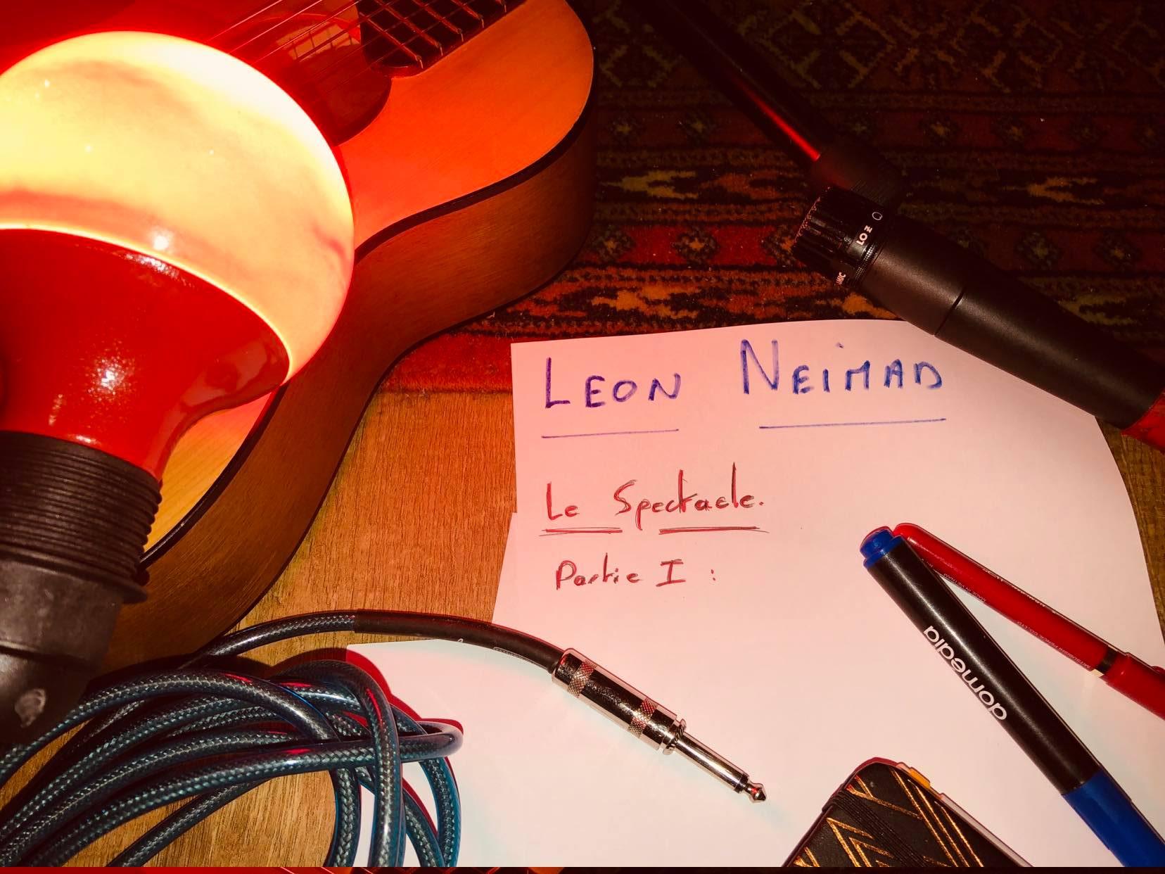 LEON NEIMAD : écriture du spectacle